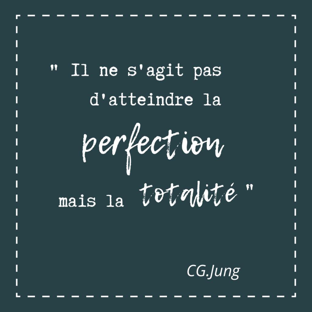 être parfait il ne s'agit pas d'atteindre la perfection mais la totalité