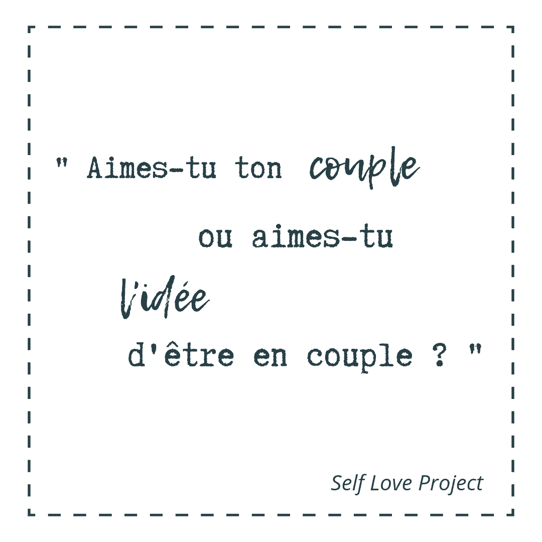 Aimes-tu ton couple ou aimes-tu l'idée d'être en couple ?