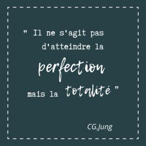 Il ne s'agit pas d'atteindre la perfection mais la totalité