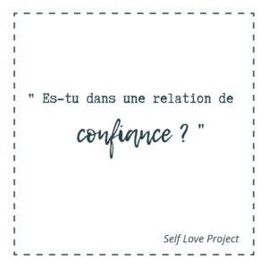 Es-tu dans une relation de confiance ?