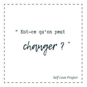 Est-ce qu'on peut changer par amour ?