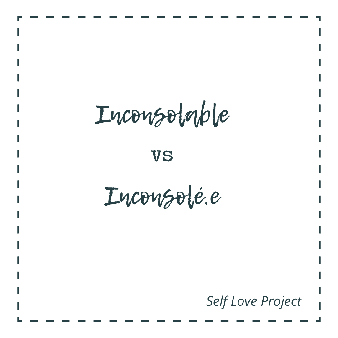 Inconsolable vs Inconsolé.e
