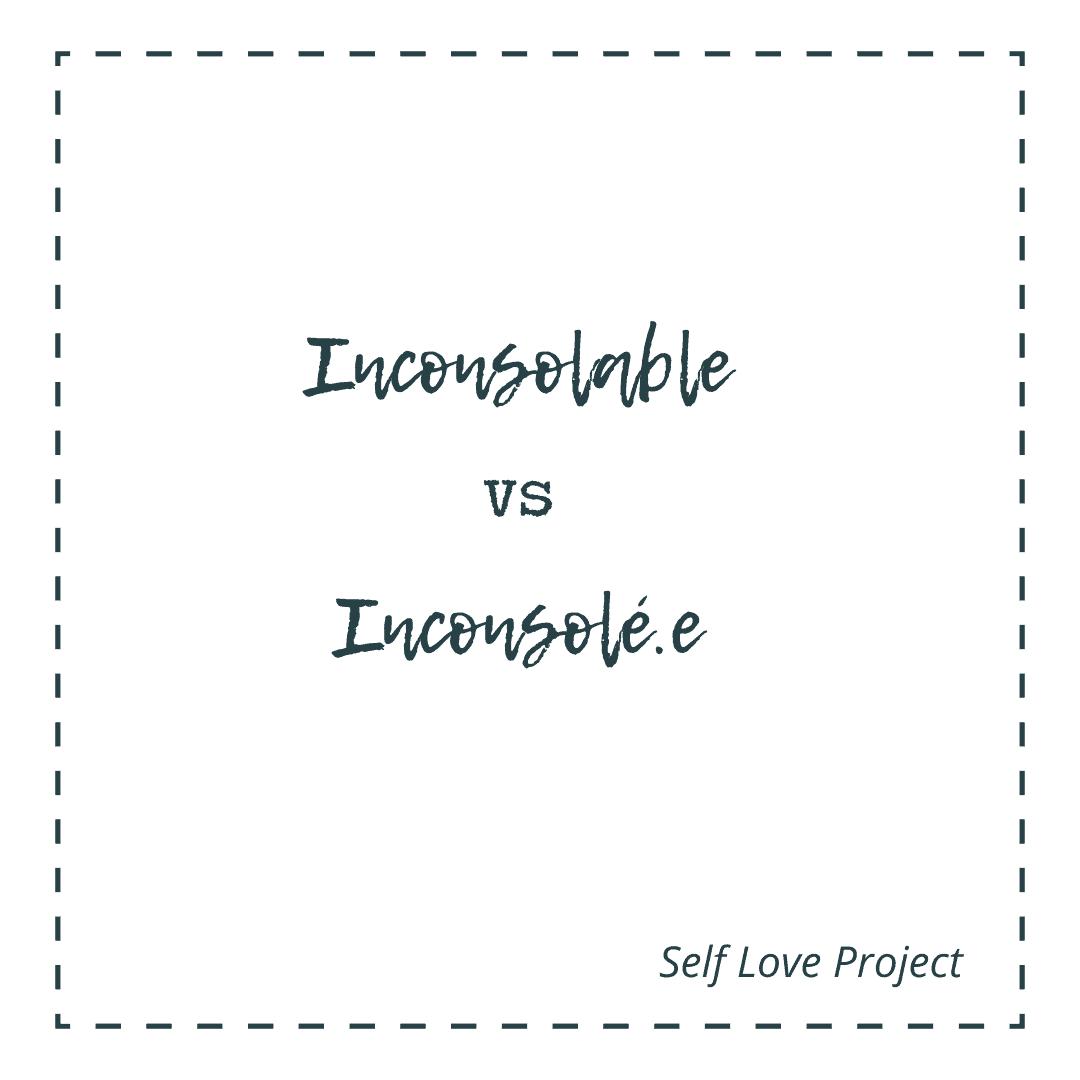 Inconsolable vs Inconsolé.e