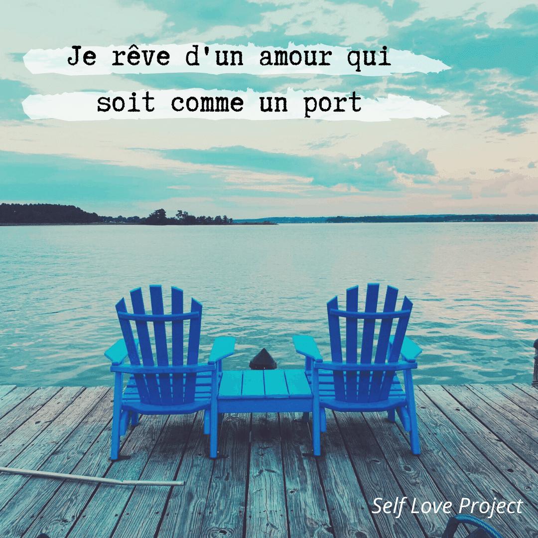 Je rêve d'un amour qui soit comme un port…